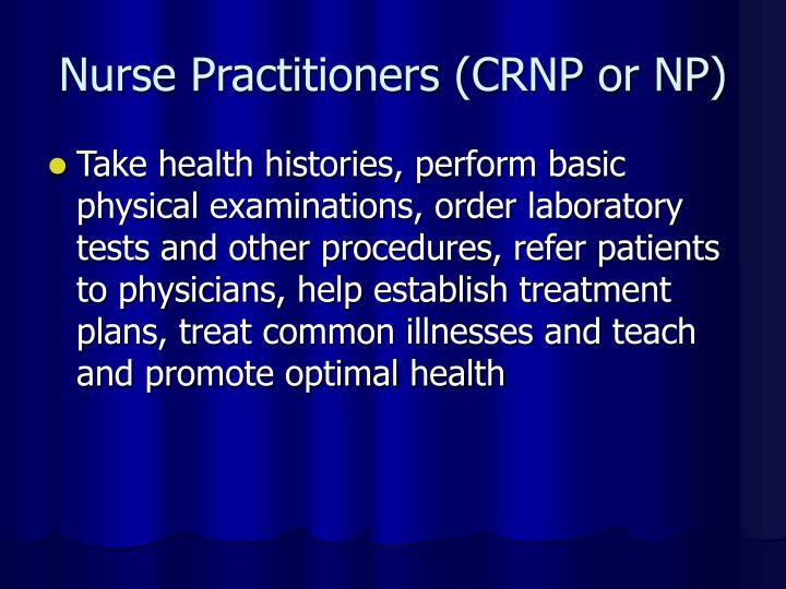 Nurse Practitioners (CRNP or NP)