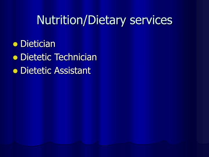 Nutrition/Dietary services