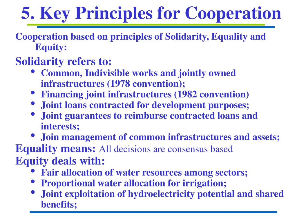 Cooperation based on principles of Solidarity, Equality and Equity:
