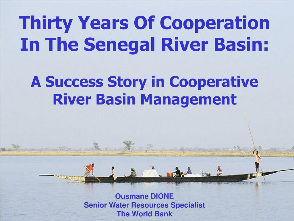 Thirty Years Of Cooperation In The Senegal River Basin: