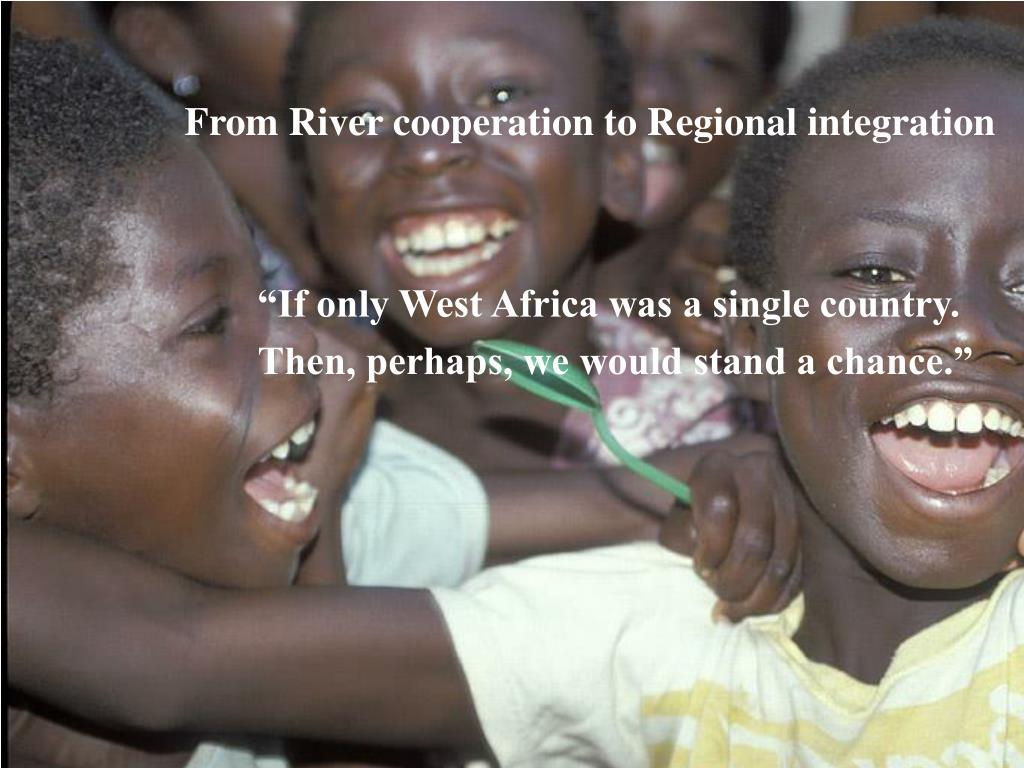 From River cooperation to Regional integration