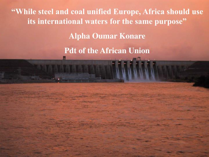 """While steel and coal unified Europe, Africa should use its international waters for the same purp..."