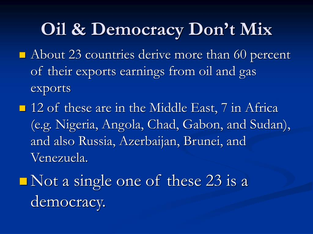 Oil & Democracy Don't Mix