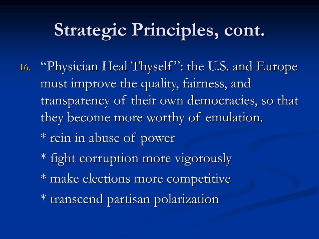 Strategic Principles, cont.
