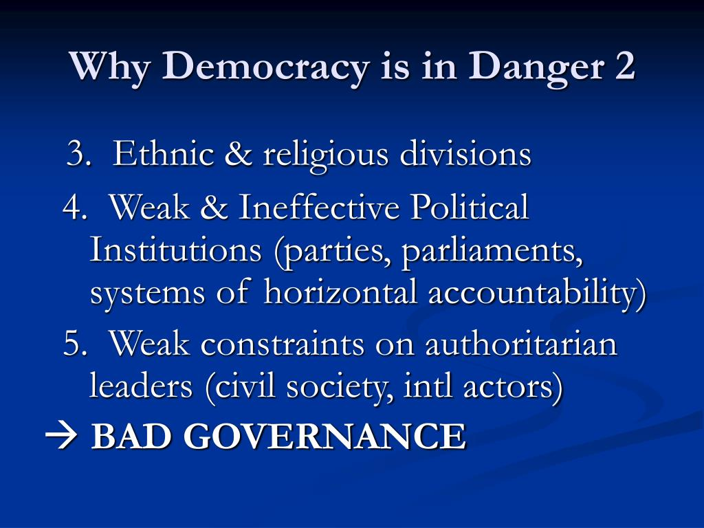 Why Democracy is in Danger 2