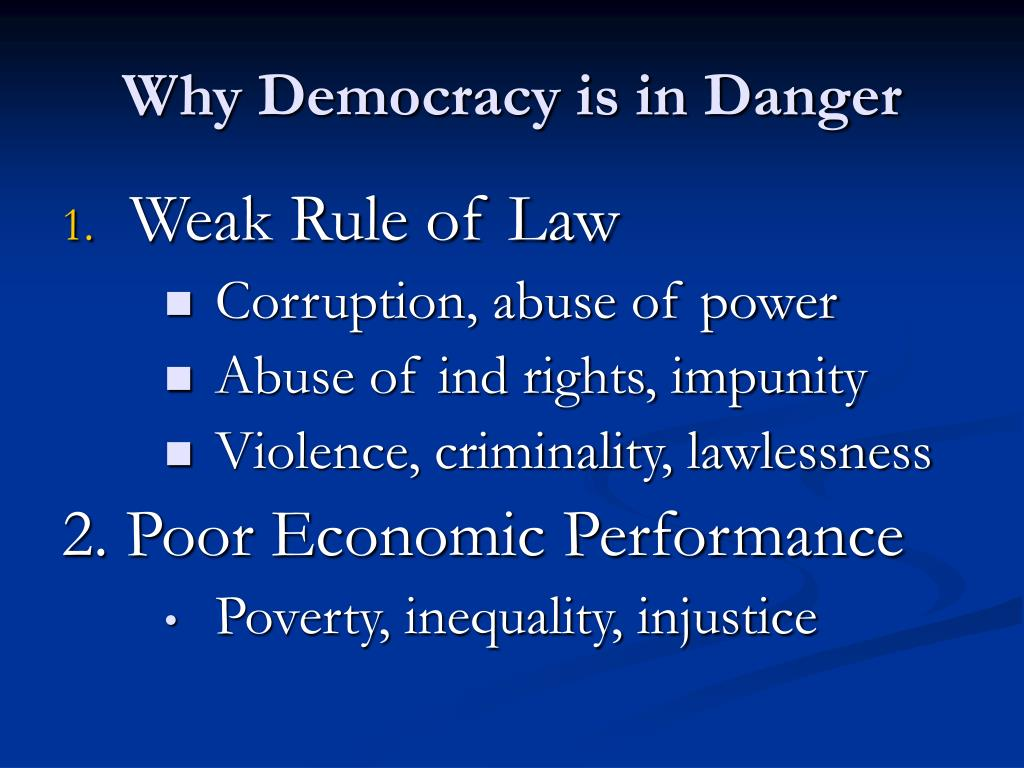 Why Democracy is in Danger