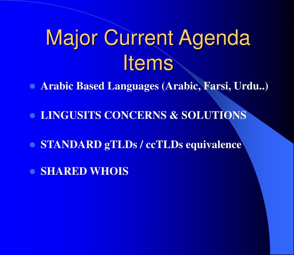 Major Current Agenda Items