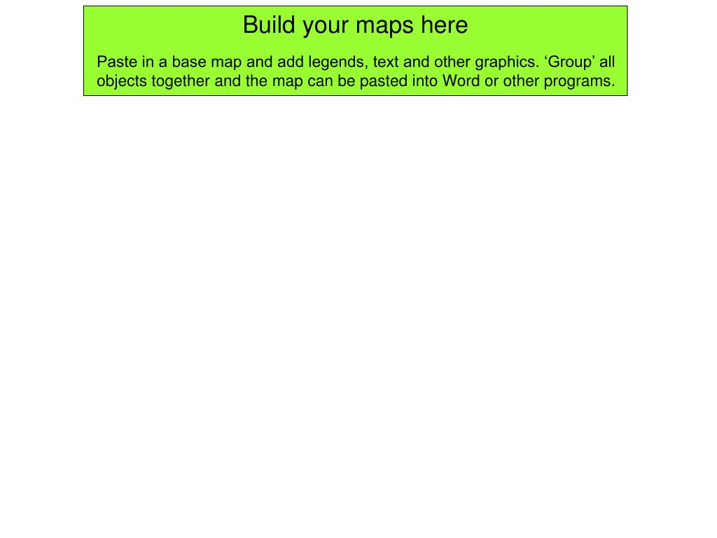 Build your maps here