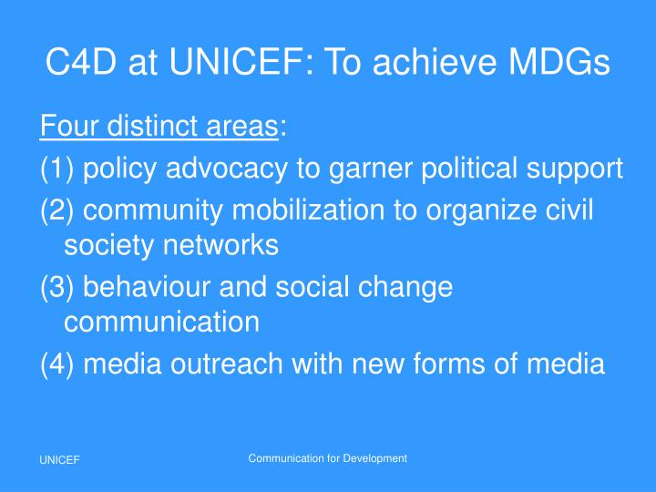C4D at UNICEF: To achieve MDGs