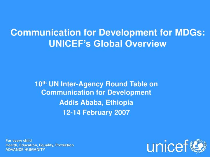 Communication for development for mdgs unicef s global overview