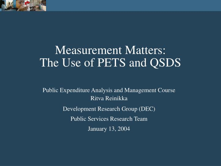 Measurement matters the use of pets and qsds