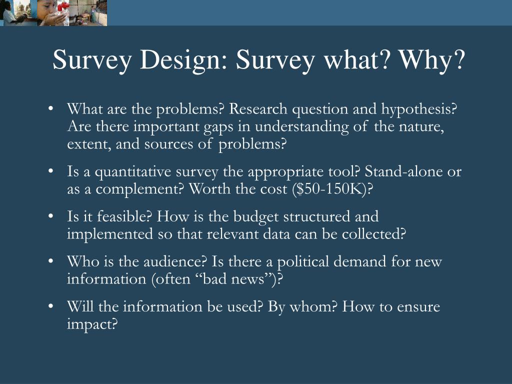 Survey Design: Survey what? Why?