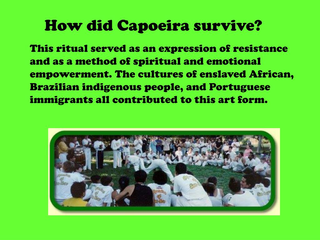 How did Capoeira survive?