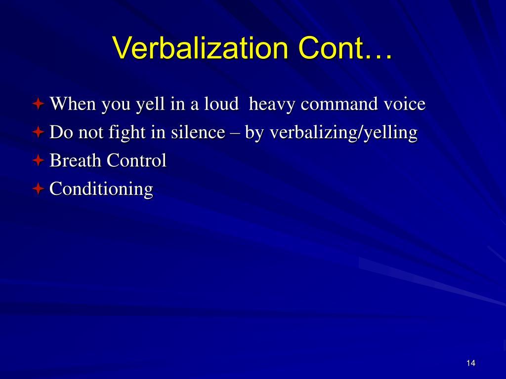 Verbalization Cont…