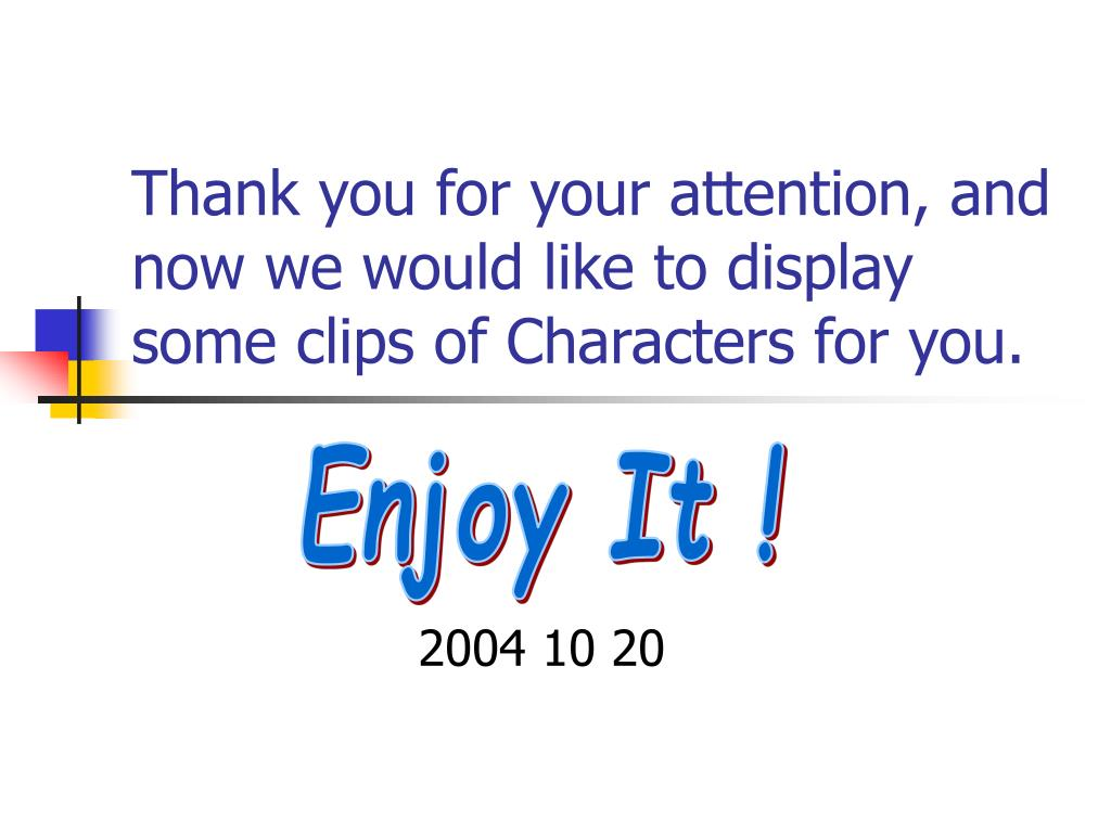 Thank you for your attention, and now we would like to display some clips of Characters for you.