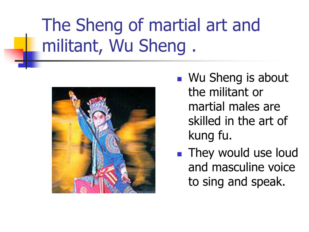 The Sheng of martial art and militant, Wu Sheng .