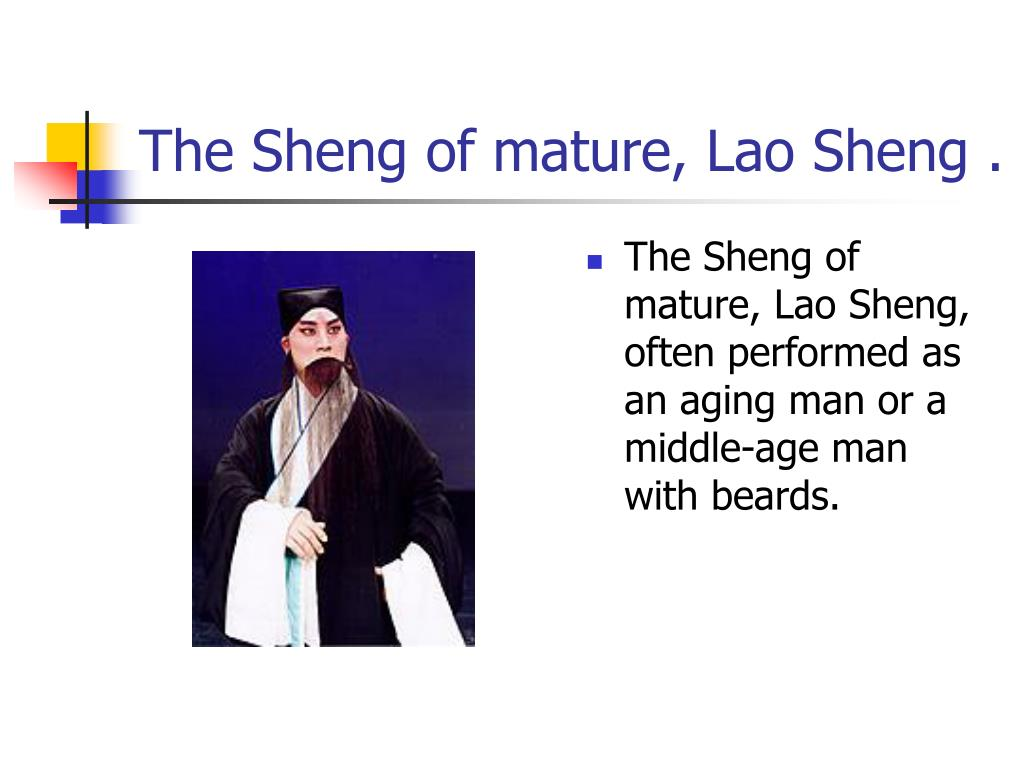 The Sheng of mature, Lao Sheng .