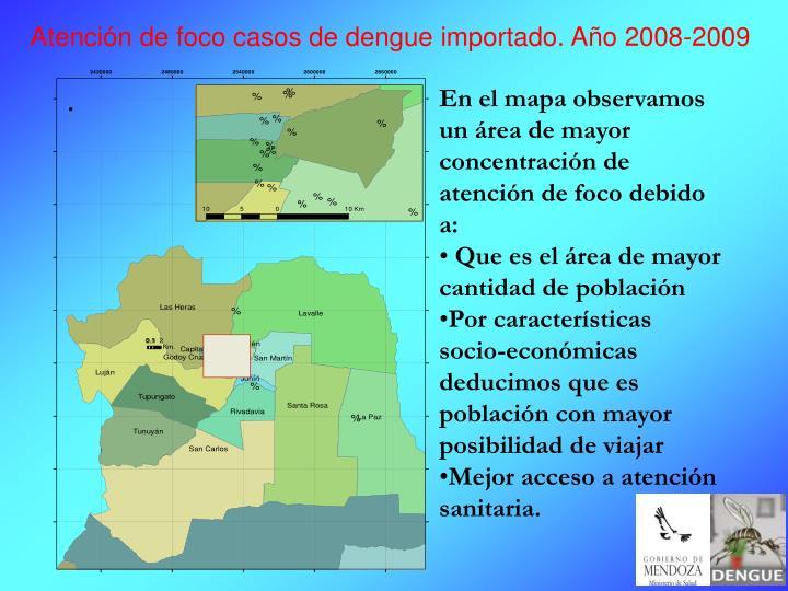 Atención de foco casos de dengue importado. Año 2008-2009