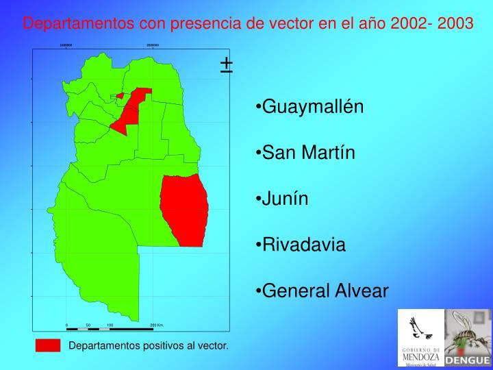 Departamentos con presencia de vector en el año 2002- 2003
