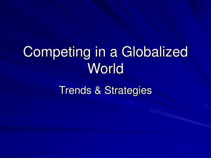 Competing in a Globalized World
