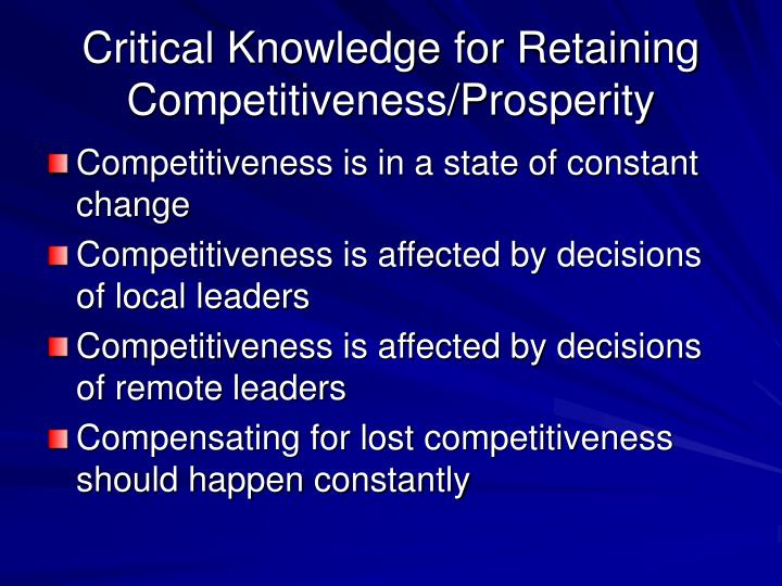 Critical Knowledge for Retaining Competitiveness/Prosperity