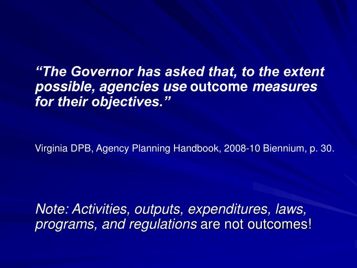 """The Governor has asked that, to the extent possible, agencies use"