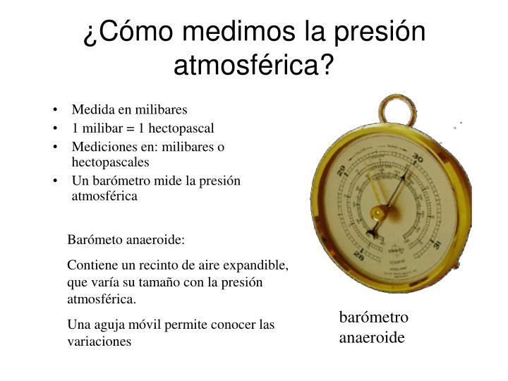 ¿Cómo medimos la presión atmosférica?
