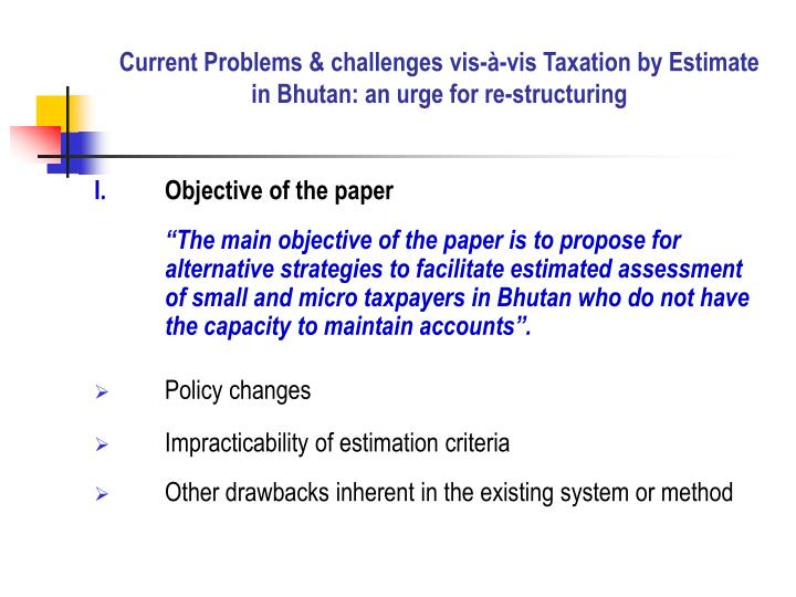 Current problems challenges vis vis taxation by estimate in bhutan an urge for re structuring