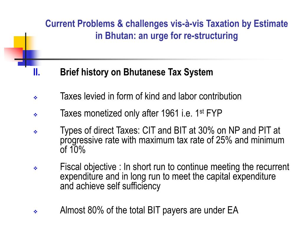 Current Problems & challenges vis-à-vis Taxation by Estimate in Bhutan: an urge for re-structuring