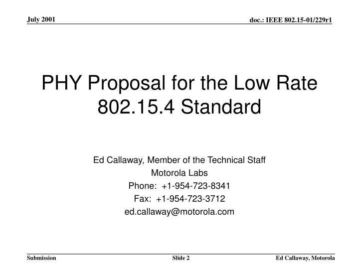 PHY Proposal for the Low Rate 802.15.4 Standard