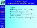 el marco l gico subutilizado como instrumento de gesti n