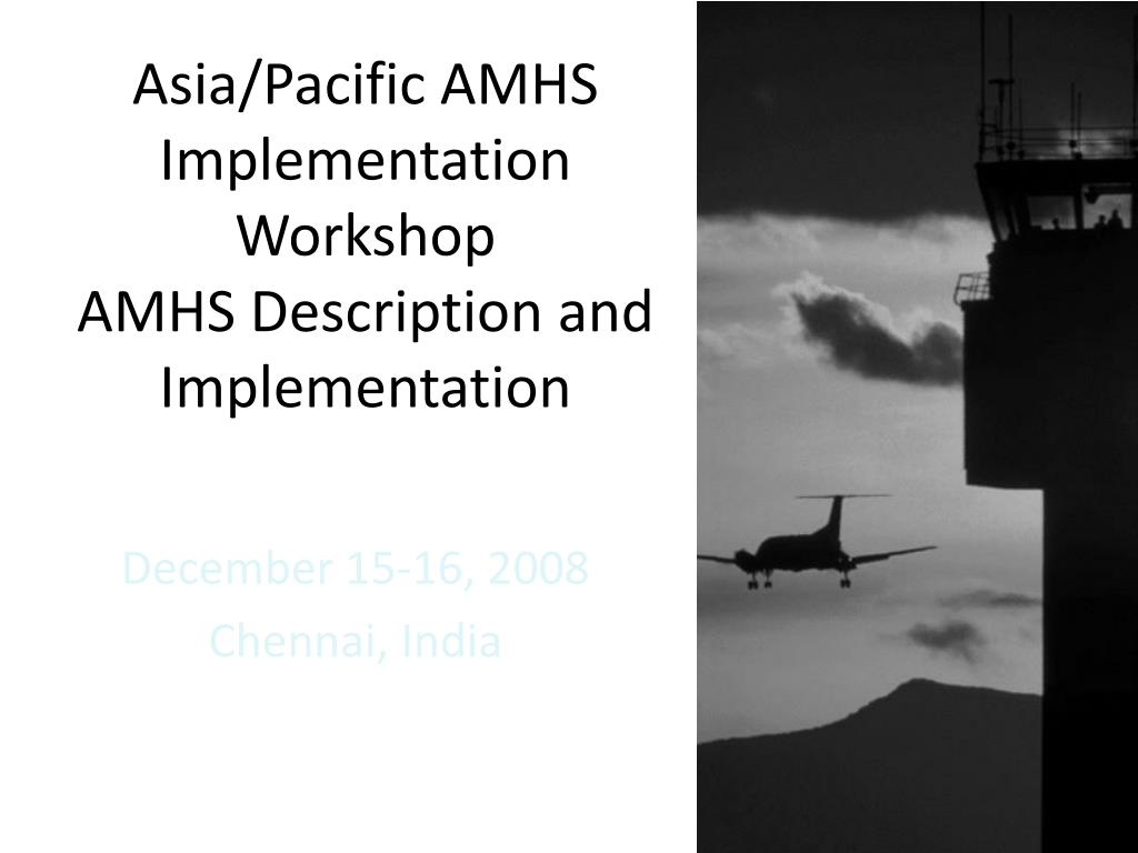 Asia/Pacific AMHS Implementation Workshop