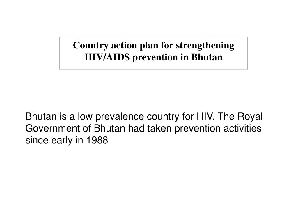 Country action plan for strengthening HIV/AIDS prevention in Bhutan