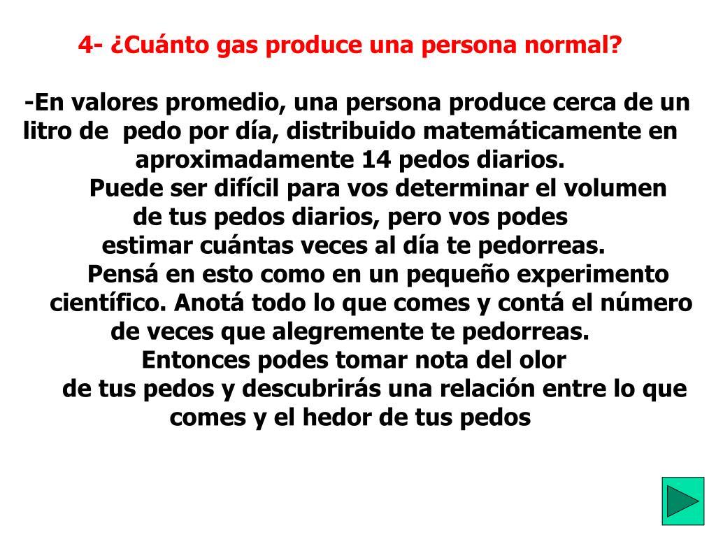 4- ¿Cuánto gas produce una persona normal?