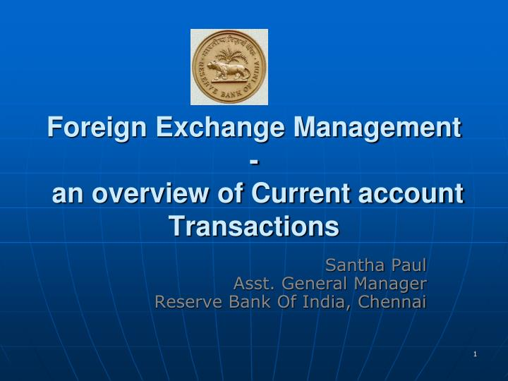 Foreign exchange management an overview of current account transactions l.jpg