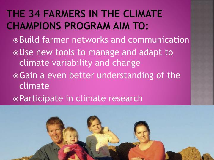 the 34 farmers in the Climate Champions program aim to: