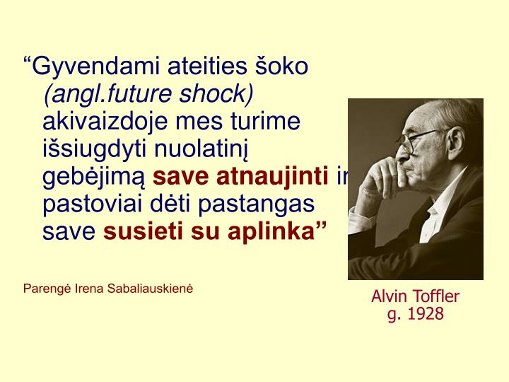 Alvin Toffler      g. 1928