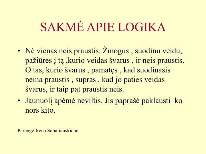 SAKMĖ APIE LOGIKA