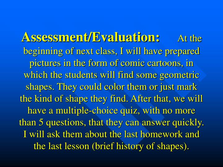 Assessment/Evaluation: