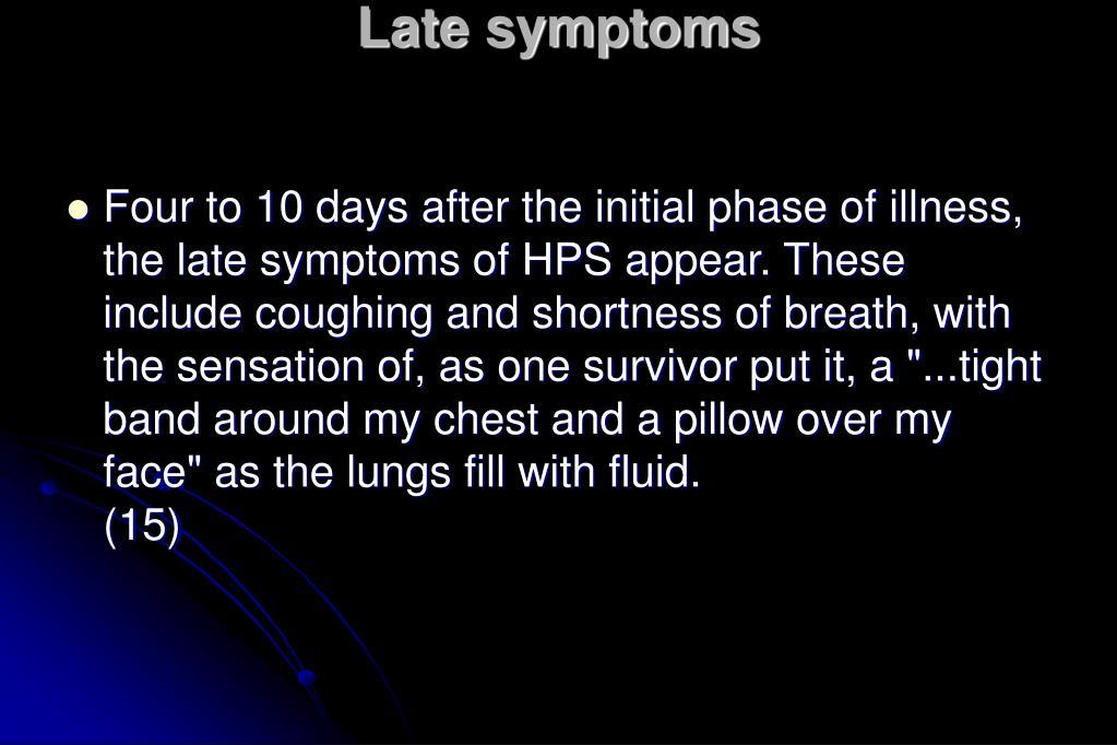 Late symptoms