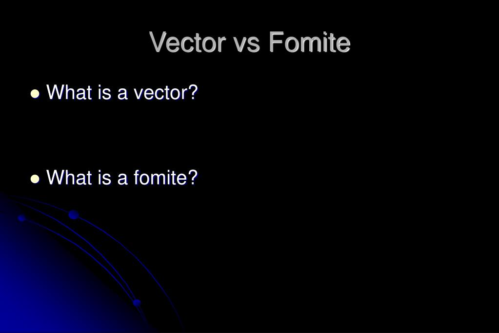 Vector vs Fomite