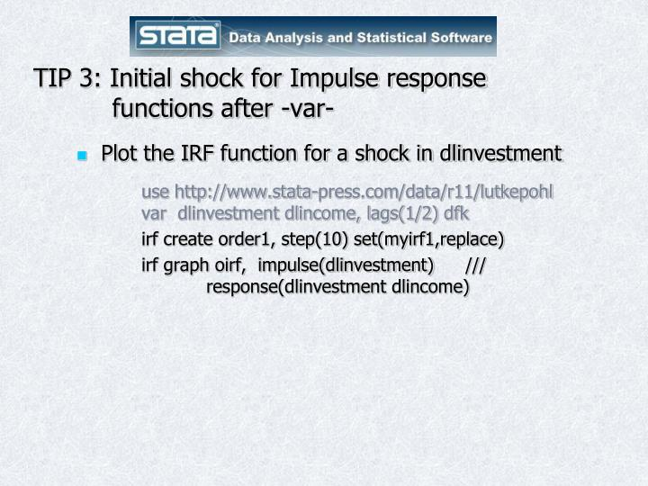 TIP 3: Initial shock for Impulse response