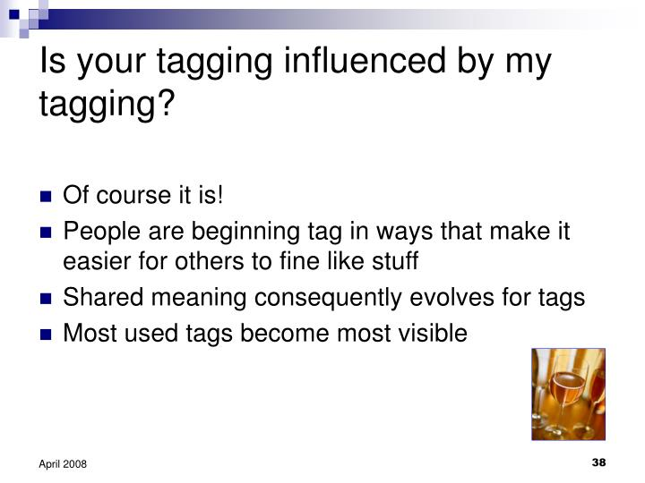 Is your tagging influenced by my tagging?