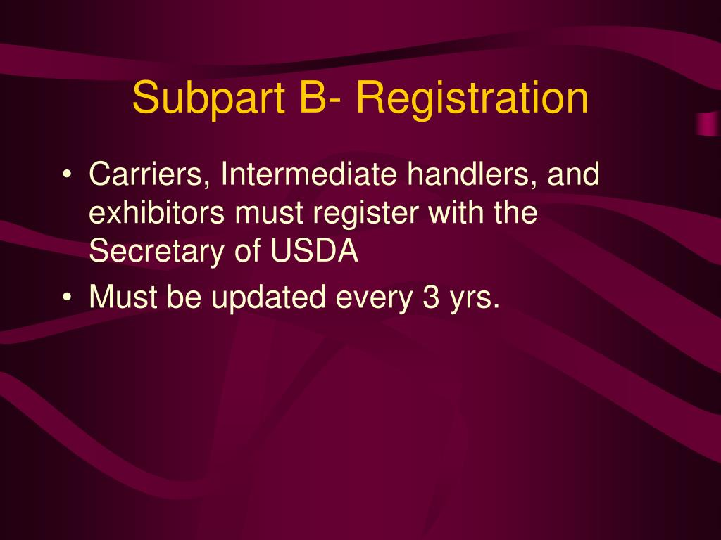 Subpart B- Registration