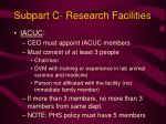 subpart c research facilities18