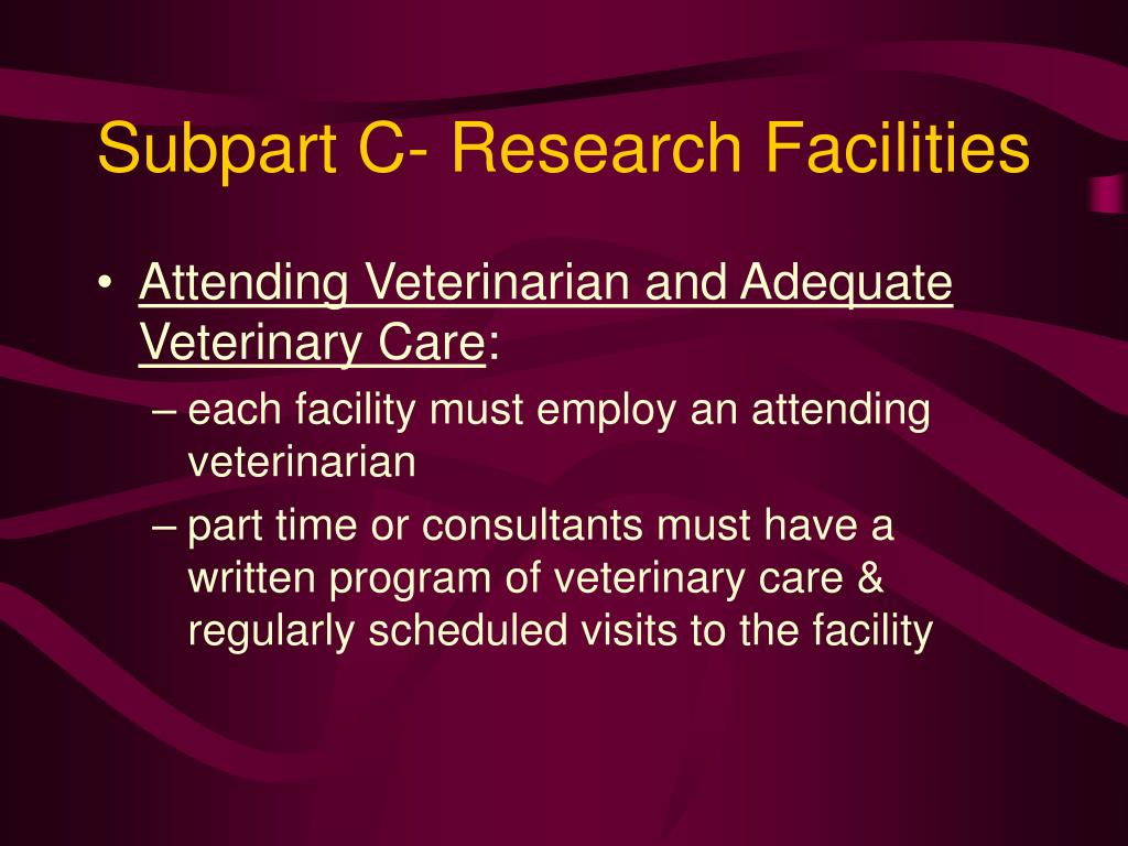 Subpart C- Research Facilities