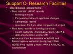 subpart c research facilities21