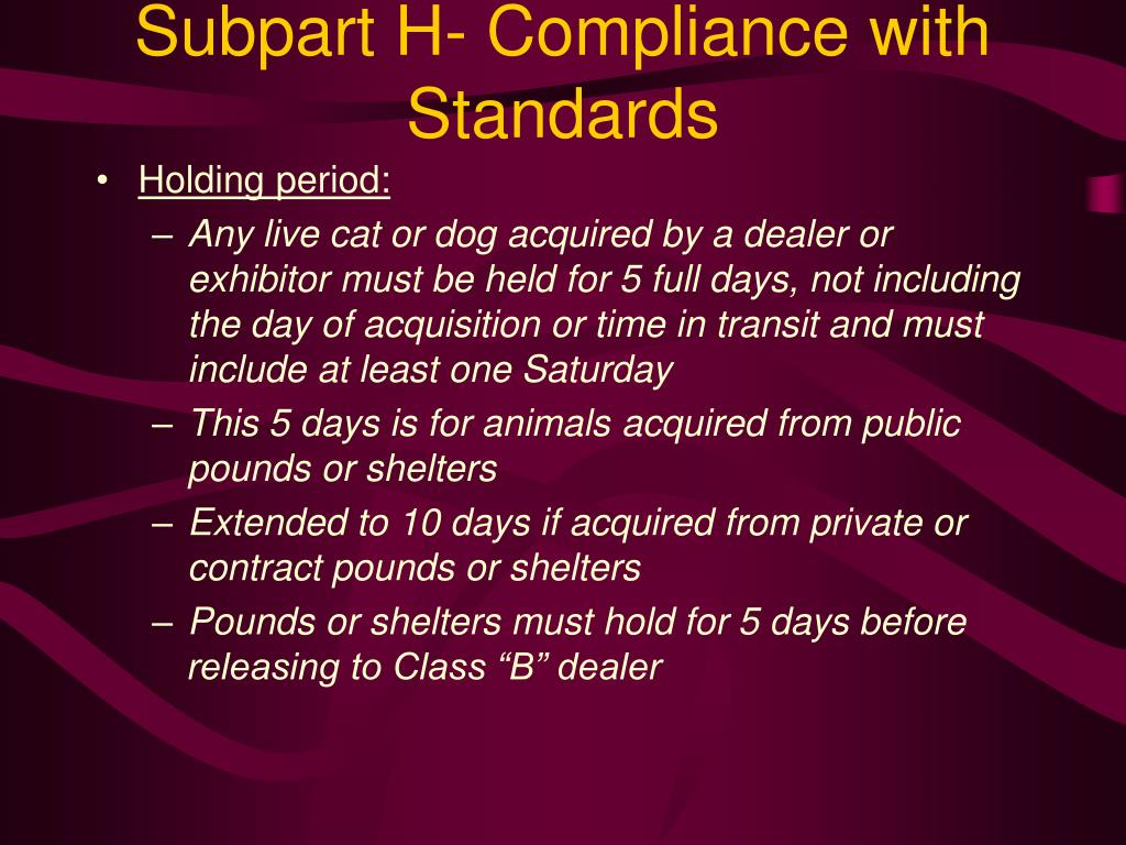 Subpart H- Compliance with Standards