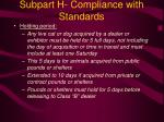 subpart h compliance with standards