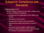 subpart h compliance with standards27